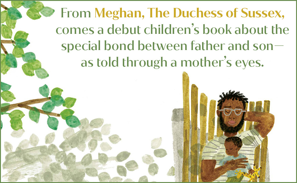 """Illustration of a father and son laying together. Text overlay reads """"From Meghan, The Duchess of Sussex, comes a debut children's book about the special bond between father and son — as told through a mother's eyes."""""""